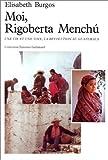 Moi, Rigoberta Menchú - Une vie et une voix, la révolution au Guatemala - Gallimard - 13/05/1983
