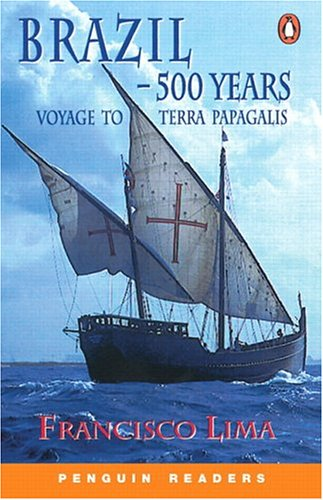 Brazil : 500 years : voyage to Terra Papagalis