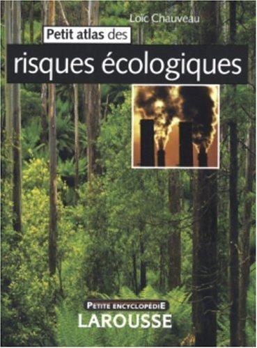 Petit atlas des risques écologiques par Loïc Chauveau