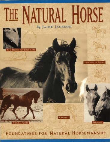 The Natural Horse: Foundations for Natural Horsemanship -