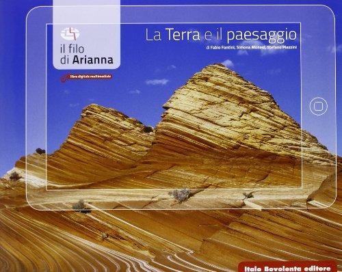 La Terra e il paesaggio. Dinamiche della geosfera. Multimediale. Per le Scuole superiori. Con e-book. Con espansione online