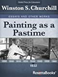 Image de Painting as a Pastime (Winston Churchill's Essays and Other Works Collection Boo