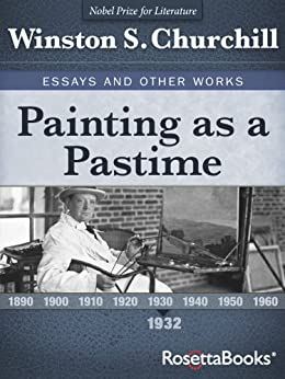 churchill essay painting as a pastime Techniques, acrylic painting for beginners) painting as a pastime painting as a pastime (winston churchill's essays and other works collection book 1) pastime oil.