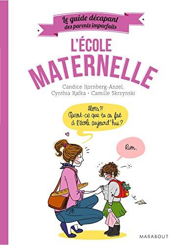 Le Guide Décapant Des Parents Imparfaits - L'école Maternelle Hors Collection-Enfants Education