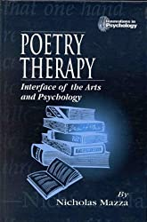 Poetry Therapy: Interface of the Arts and Psychology (Innovations in Psychology)