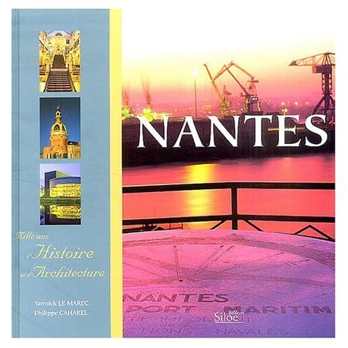 Nantes : Mille ans d'histoire et d'architecture