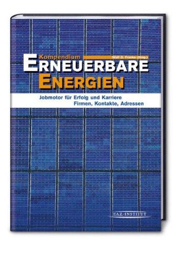 Erneuerbare Energien: Jobmotor für Erfolg und Karriere. Firmen, Kontakte, Adressen