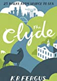 The Clyde: 25 Walks from Source to Sea (Pocket Mountains)