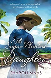The Sugar Planter's Daughter: A beautiful heartbreaking novel of love, loss and hidden tragedy (The Quint Chronicles)