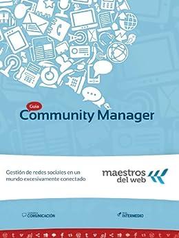 Guía Community Manager (Spanish Edition) (Guías de Maestros del Web) de [Lambrechts, Debora]