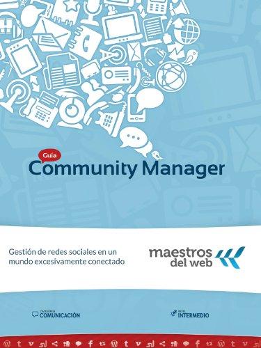 Guía Community Manager (Spanish Edition) (Guías de Maestros del Web) de [