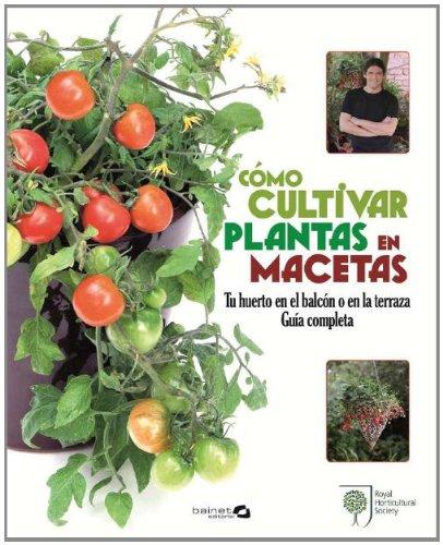 Como cultivar plantas en macetas por Martyn Cox