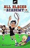All Blacks Academy - Tome 1 - Un rêve de champion