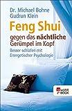 Feng Shui gegen das nächtliche Gerümpel im Kopf: Besser schlafen mit Energetischer Psychologie (Energetische Psychologie praktisch 62788) (German Edition)
