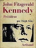 John fitzgerald kennedy, président. traduit de l'américain. 27 photographies
