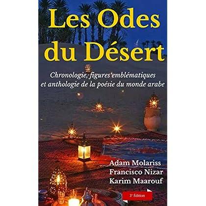 Les odes du désert: Chronologie, figures emblématiques et anthologie de la poésie du monde arabe