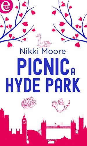 Picnic a Hyde Park (eLit) (Love London Collection Vol. 2) di [Moore, Nikki]