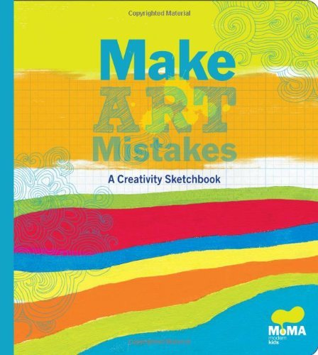 MoMA Make Art Mistakes: An Inspired Sketchbook for Everyone by Museum of Modern Art New York (2010-10-27)