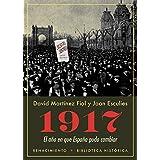 1917. El año en que España pudo cambiar (Biblioteca Histórica)