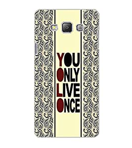 SAMSUNG GALAXY A7 YOU ONLY LIVE ONCE Back Cover by PRINTSWAG