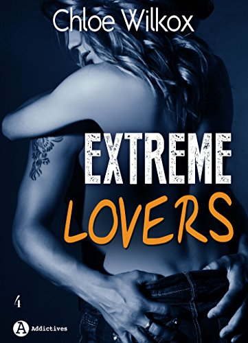 Extreme Lovers – 4 (saison 1) par Chloe Wilkox