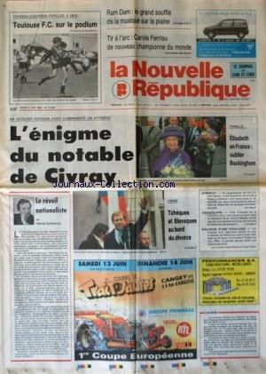 NOUVELLE REPUBLIQUE (LA) [No 14489] du 09/06/1992 - SPORTS / TOURNOI EUROPEEN PUPILLES A MER - TIR A L'ARC AVEC CAROLE FERRIOU - L'ENIGME DU NOTABLE DE CIVRAY - ELISABETH II EN FRANCE - LE REVEIL NATIONALISTE PAR GUENERON - CRISE / TCHEQUES ET SLOVAQUES AU BORD DU DIVORCE - par Collectif