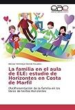 La familia en el aula de ELE: estudio de Horizontes en Costa de Marfil: (Re) Presentación de la familia en los libros de textos Horizontes
