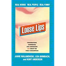 Loose Lips: Real Words, Real People, Real Funny by Jamie Malanowski (1998-07-01)