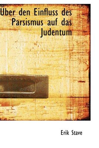 Über den Einfluss des Parsismus auf das Judentum