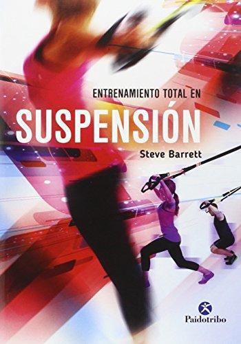 Entrenamiento total en suspensión por Steve Barett
