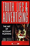 Telecharger Livres Truth Lies and Advertising The Art of Account Planning Adweek Magazine Series 1st first Edition by Steel Jon published by Wiley 1998 Hardcover (PDF,EPUB,MOBI) gratuits en Francaise