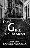 That Girl on the Street: a short story