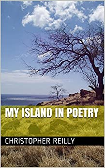 MY Island In Poetry (English Edition) di [Reilly, Christopher]
