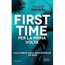 First Time. Per la prima volta (First Time Series Vol. 1) (Italian Edition)