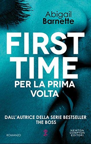 First Time. Per la prima volta (First Time Series Vol. 1) di [Barnette, Abigail]