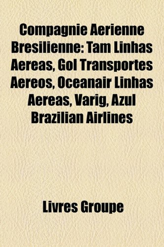 compagnie-arienne-brsilienne-tam-linhas-areas-gol-transportes-areos-oceanair-linhas-areas-varig-azul