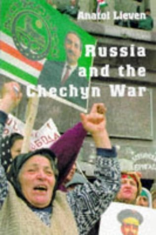 Chechnya: Tombstone of Russian Power by Anatol Lieven (1998-05-14)