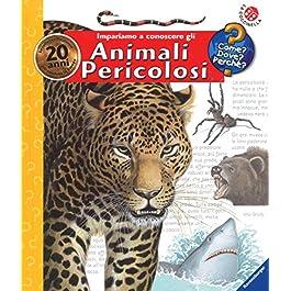 Impariamo a conoscere gli animali pericolosi. Ediz. a spirale