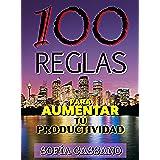 100 REGLAS PARA AUMENTAR TU PRODUCTIVIDAD