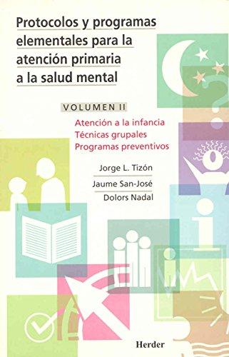 Protocolos y programas elementales para la atención primaria a la salud mental: Atención a la infancia, técnica grupales programas preventivos: 2 - 9788425420306 por Jorge Luis Tizón