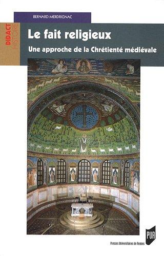 Le fait religieux : Une approche de la chrétienté médiévale