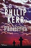 Pénitence | Kerr, Philip (1956-....). Auteur