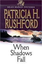 When Shadows Fall (Helen Bradley Mysteries, 4) by Patricia H. Rushford (2000-10-02)