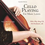 Cello Playing for Music Lovers: A Self-teaching Method by Vera Mattlin Jiji (2007-07-09)