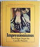 """Impressionismus von Edgar Degas bis Pissarro - Buchreihe """" Galerie der klassischen Moderne """" - Malerei des 19. und 20. Jahrhunderts - Alberto Martini"""