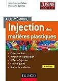 Aide-mémoire Injection des matières plastiques - Fiches matières ; Installation de production ; Défauts d'injection ; Contrôle qualité