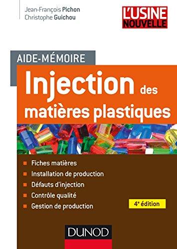 Aide-mémoire Injection des matières plastiques - 4e édition - Fiches matières ; Installation de prod