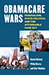Obamacare Wars: Federalism, State Pol...