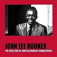 The Folk Lore of John Lee Hooker (Remastered)