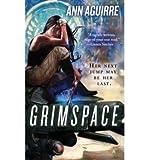 [Grimspace] [by: Ann Aguirre]